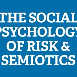 CLLR - The Social Psychology of Risk and Semiotics