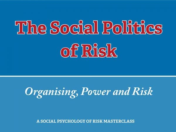 CLLR - SPoR The Social Politics of Risk Workshop 15, 16, 17 August 2018